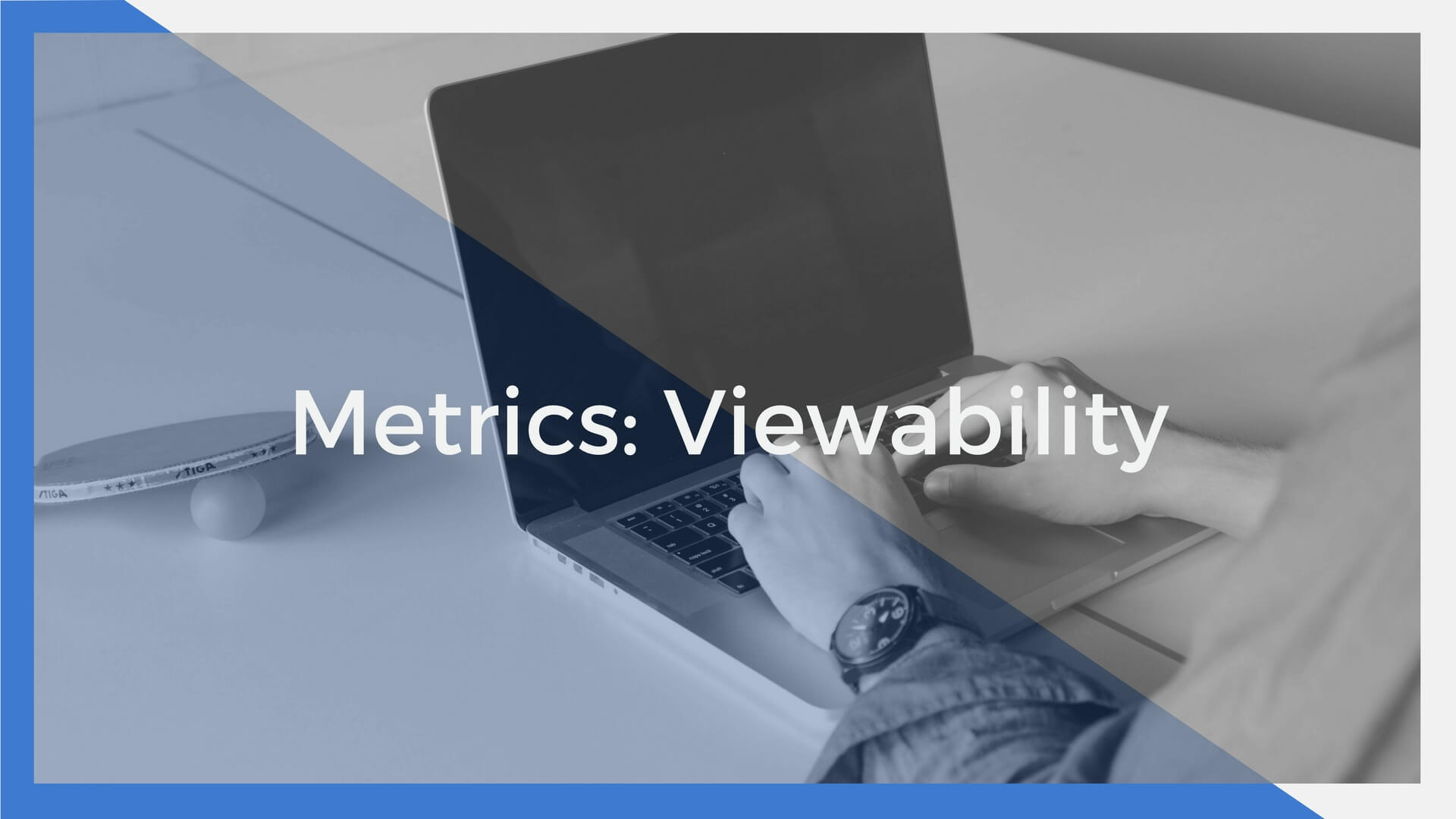 Importance of ad viewability