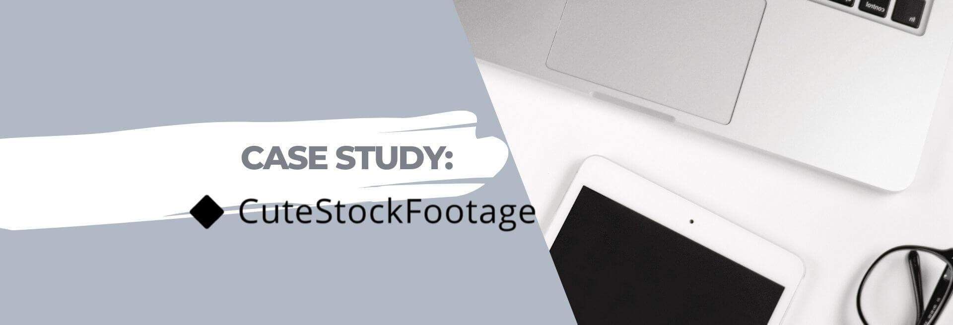cutestockfootage | Case study by Setupad